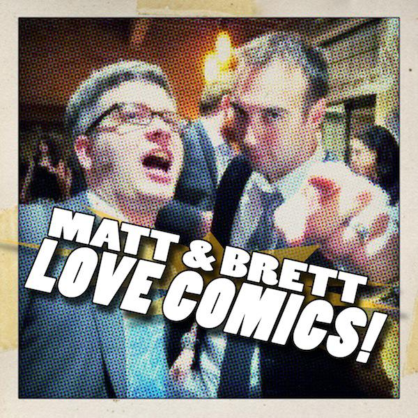 Matt & Brett Love Comics!